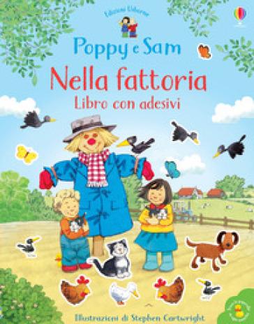 Nella fattoria. Libro con adesivi. Poppy e Sam. Ediz. a colori - Jessica Greenwell |