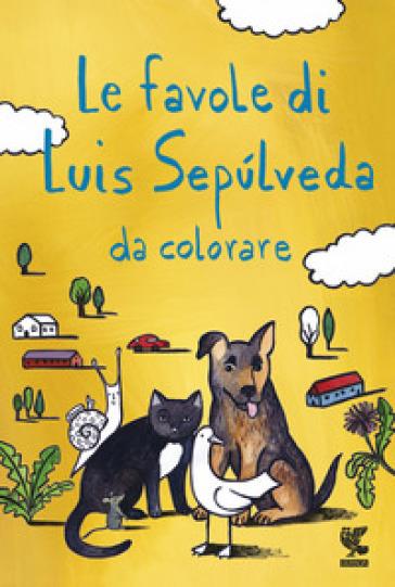 Le favole di Luis Sepulveda da colorare - Luis Sepulveda | Thecosgala.com