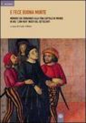 E fece buona morte. Memorie sui condannati alla pena capitale e Firenze in due «libri neri» inediti del Settecento - C. Fabbri |