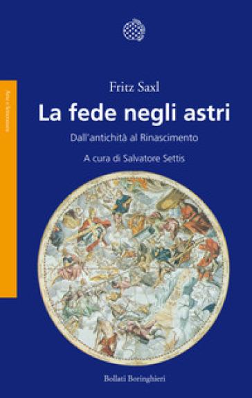 La fede negli astri. Dall'antichità al Rinascimento - Fritz Saxl | Ericsfund.org