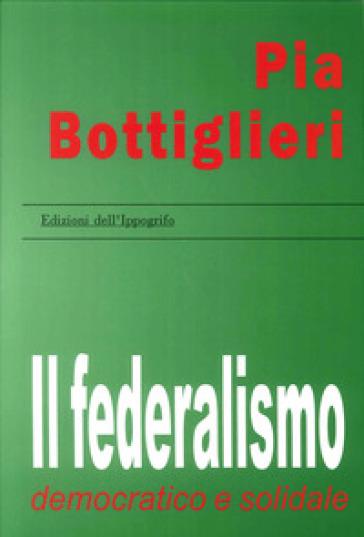 Il federalismo democratico e solidale - Pia Bottiglieri | Kritjur.org