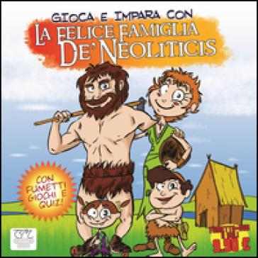 La felice famiglia De' Neoliticis. Con DVD - Andrea Ventura  