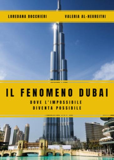 Il fenomeno Dubai. Dove l'impossibile diventa possibile - Loredana Bocchieri pdf epub