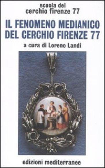 Il fenomeno medianico del Cerchio Firenze 77 - L. Landi | Ericsfund.org