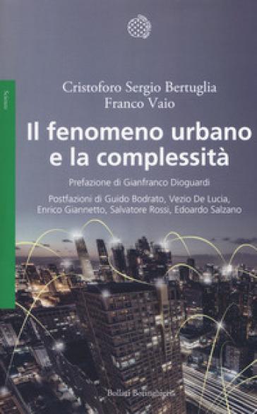 Il fenomeno urbano e la complessità - Cristoforo Sergio Bertuglia pdf epub