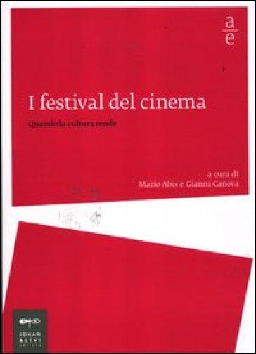 I festival del cinema. Quando la cultura rende - Mario Abis | Jonathanterrington.com