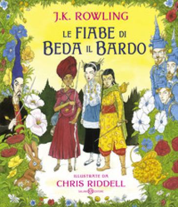 Le fiabe di Beda il Bardo. Ediz. a colori - J. K. Rowling  