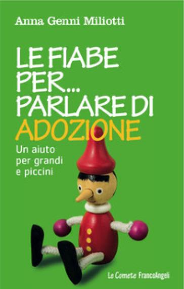 Le fiabe per parlare di adozione. Un aiuto per grandi e piccini - Anna Genni Miliotti | Thecosgala.com