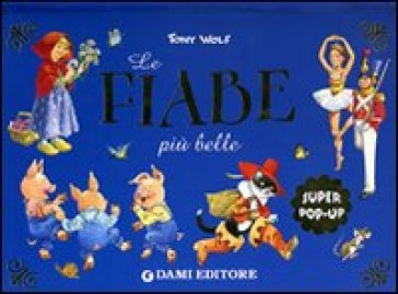 Le fiabe più belle. Libro pop-up
