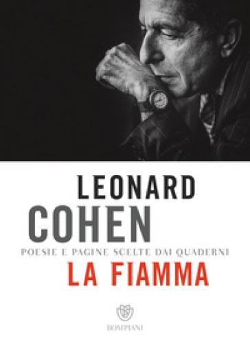 La fiamma. Poesie e pagine scelte dai quaderni - Leonard Cohen pdf epub