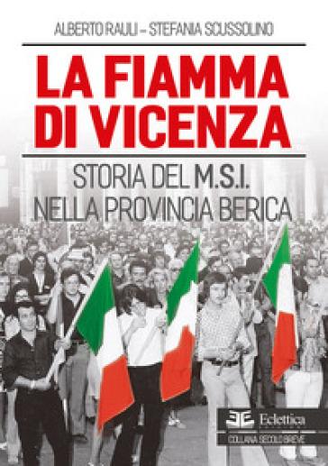 La fiamma di Vicenza. Storia del M.S.I. nella provincia berica - Alberto Rauli   Kritjur.org