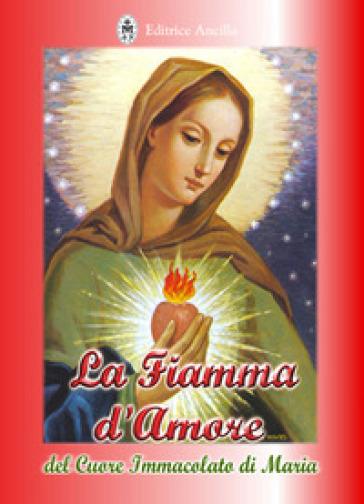 La fiamma d'amore del cuore immacolato di Maria - Elisabetta Szanto | Rochesterscifianimecon.com