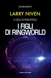 I figli di Ringworld (Ciclo di Ringworld #4)