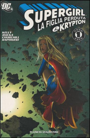 La figlia di Kripton. Supergirl. 2.