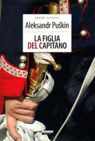 La figlia del capitano. Ediz. integrale - Aleksandr Sergeevic Puskin | Kritjur.org