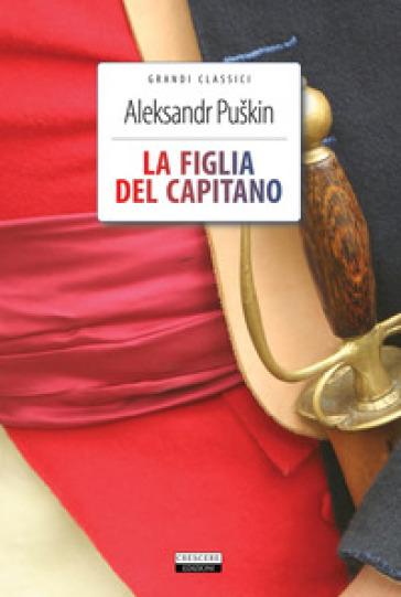 La figlia del capitano. Ediz. integrale. Con Segnalibro - Aleksandr Sergeevic Puskin | Jonathanterrington.com