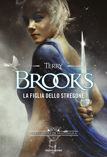 La figlia dello stregone. I difensori di Shannara. 3. - Terry Brooks | Thecosgala.com