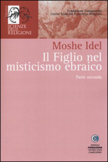 Il figlio nel misticismo ebraico. 2. - Moshe Idel | Ericsfund.org