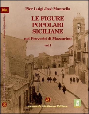 Le figure popolari siciliane nei proverbi di Mazzarino. 1. - P. Luigi Mannella |