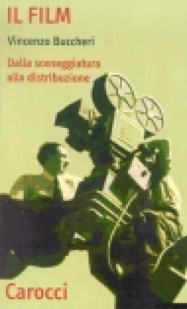 Il film. Dalla sceneggiatura alla distribuzione - Vincenzo Buccheri   Jonathanterrington.com