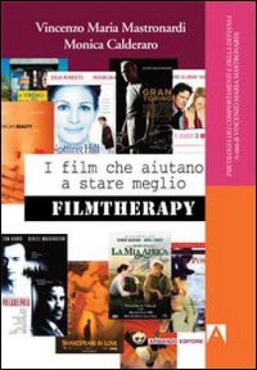 I film che aiutano a stare meglio. Filmtherapy - Vincenzo Maria Mastronardi | Thecosgala.com