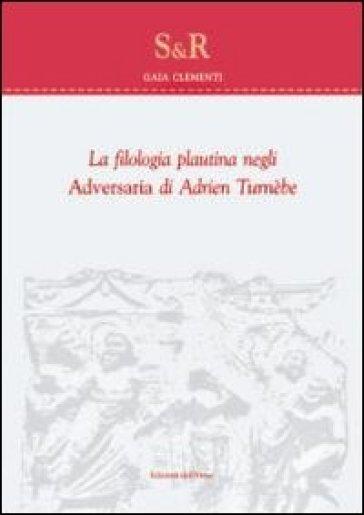 La filologia plautina negli adversaria di Adrien Turnebe - Gaia Clementi   Rochesterscifianimecon.com