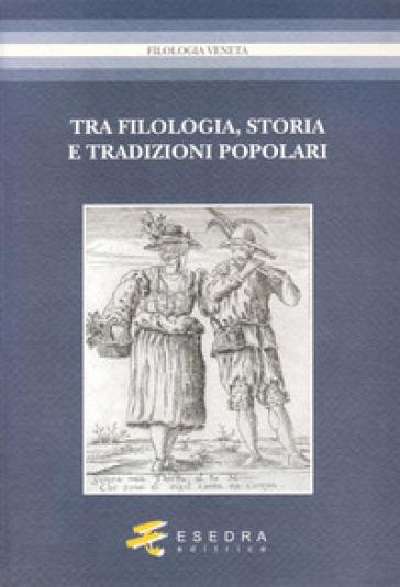 Tra filologia, storia e tradizioni popolari. Per Marisa Milani (1997-2007) - Glauco Sanga |