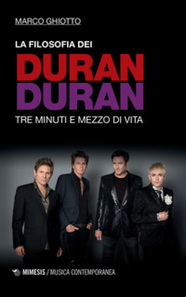 La filosofia dei Duran Duran. Tre minuti e mezzo di vita - Marco Ghiotto | Ericsfund.org