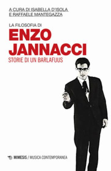 La filosofia di Enzo Jannacci. Storie di un barlafuus - I. D'Isola |