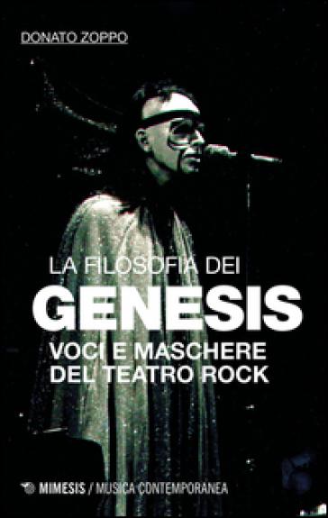 La filosofia dei Genesis. Voci e maschere del teatro rock - Donato Zoppo | Thecosgala.com