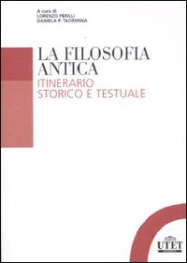 La filosofia antica. Itinerario storico e testuale - L. Perilli |