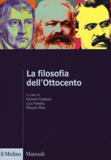 La filosofia dell'Ottocento. Dall'età kantiana a Nietzsche - G. Cambiano |