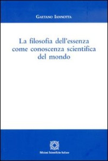 La filosofia dell'essenza come conoscenza scientifica del mondo