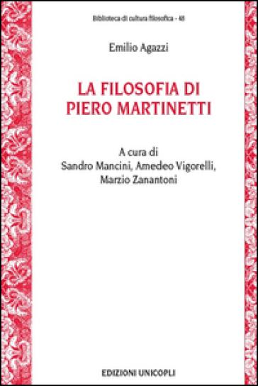 La filosofia di Piero Martinetti - Emilio Agazzi | Rochesterscifianimecon.com