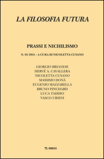 La filosofia futura (2014). 3.Prassi e nichilismo - N. Cusano | Rochesterscifianimecon.com