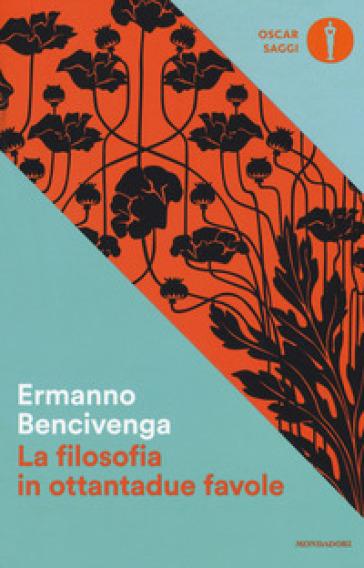 La filosofia in ottantadue favole - Ermanno Bencivenga | Jonathanterrington.com
