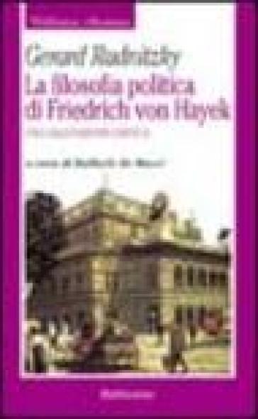 La filosofia politica di Friedrich von Hayek. Una valutazione critica - Gerard Radnitzky | Kritjur.org