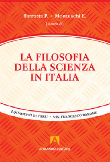 La filosofia della scienza in Italia - P. Barrotta |