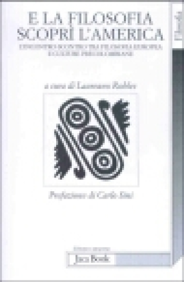E la filosofia scoprì l'America. Incontro scontro tra filosofia europea e culture precolombiane - Davide Domenici | Ericsfund.org