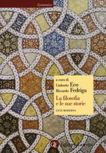 La filosofia e le sue storie. L'età moderna - Umberto Eco | Rochesterscifianimecon.com