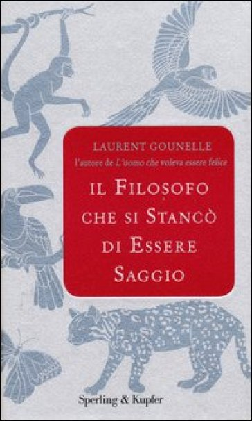 Il filosofo che si stancò di essere saggio - Laurent Gounelle | Kritjur.org