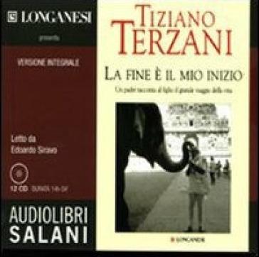 La fine è il mio inizio letto da Edoardo Siravo. Audiolibro. 12 CD Audio - Tiziano Terzani |
