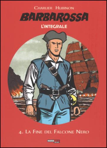 La fine del falcone nero. Barbarossa. L'integrale. 4. - Jean Michel Charlier | Rochesterscifianimecon.com