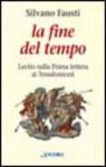 La fine del tempo. Lectio sulla prima lettera ai tessalonicesi - Silvano Fausti | Ericsfund.org