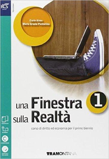 Una finestra sulla realtà. Per le Scuole superiori. Con e-book. Con espansione online. 1. - Carlo Aime |