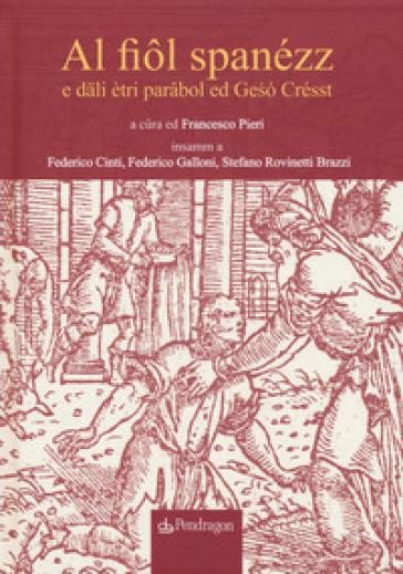 Al fiol spanézz e dali étri parabol ed Geso Crésst-Il figliol prodigo e altre parabole di Gesù - F. Pieri |