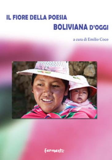 Il fiore della poesia boliviana d'oggi - E. Coco  