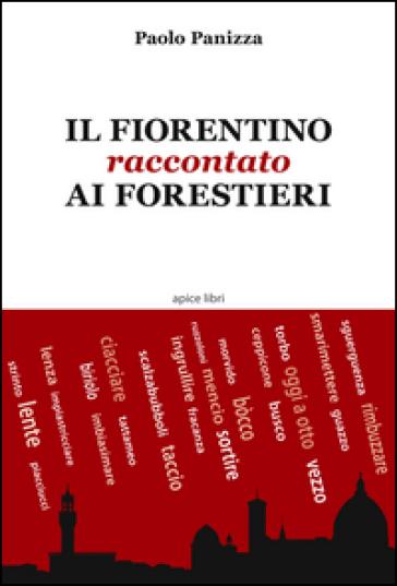 Il fiorentino raccontato ai forestieri - Paolo Panizza | Kritjur.org