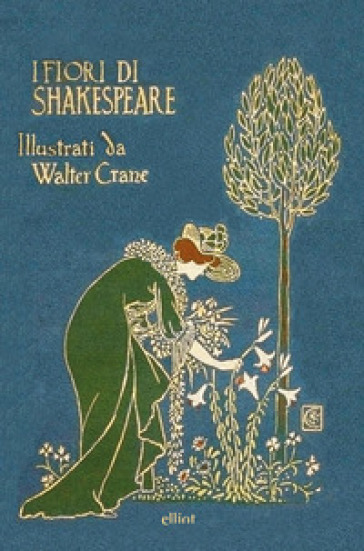 I fiori di Shakespeare. Ediz. italiana e inglese - Walter Crane |