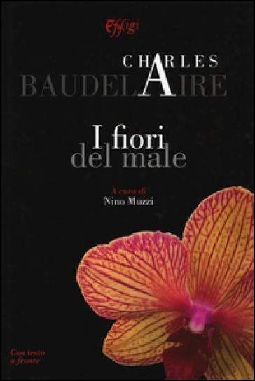 I fiori del male. Testo francese a fronte - Charles Baudelaire |